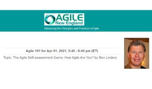 The Agile Self-assessment Game: How Agile Are You? Agile 101 for Agile New England