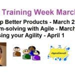 March Agile Training Week