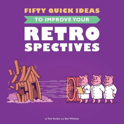 Book Cover: Book: Fifty Quick Ideas To Improve Your Retrospectives