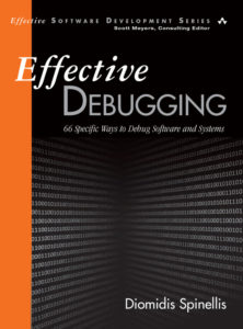 Book Cover: Book: Effective Debugging: 66 Specific Ways to Debug Software and Systems
