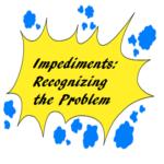 Impediment Recognizing the Problem