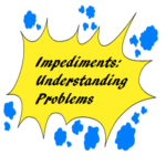 Handling impediments: Understanding Problems
