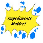 Handling Impediments: Why it matters