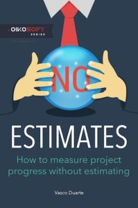 Book Cover: Book: NoEstimates: How To Measure Project Progress Without Estimating