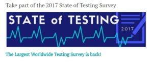 State of Testing Survey 2017 now open