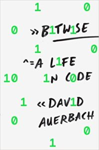 Book Cover: Book: Bitwise: A Life in Code