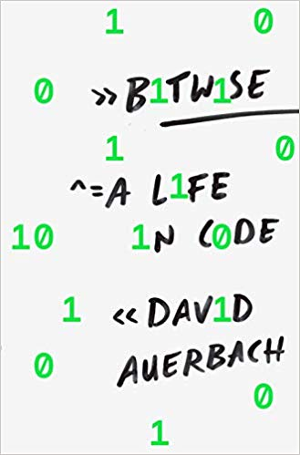 Book: Bitwise: A Life in Code
