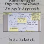 Book: Retrospectives for Organizational Change