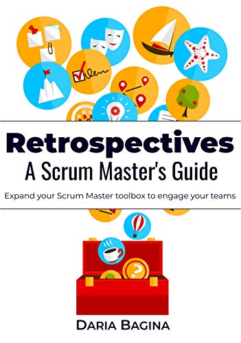 Book Cover: Book: Retrospectives. A Scrum Master's Guide