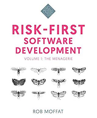 Book Cover: Book: Risk-First Software Development: The Menagerie