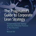 Book: The Pragmatist's Guide to Corporate Lean Strategy