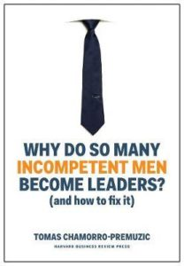 Book Cover: Book: Why Do So Many Incompetent Men Become Leaders?