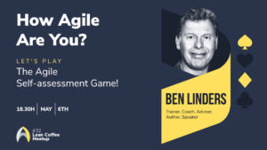 How Agile Are You? Let's Play the Agile Self-assessment Game @ Agile Humans Lean Coffee!