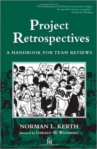 Book Cover: Book: Project Retrospectives: A Handbook for Team Reviews