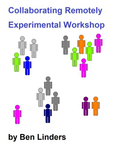 Collaborating Remotely – Experimental Workshop